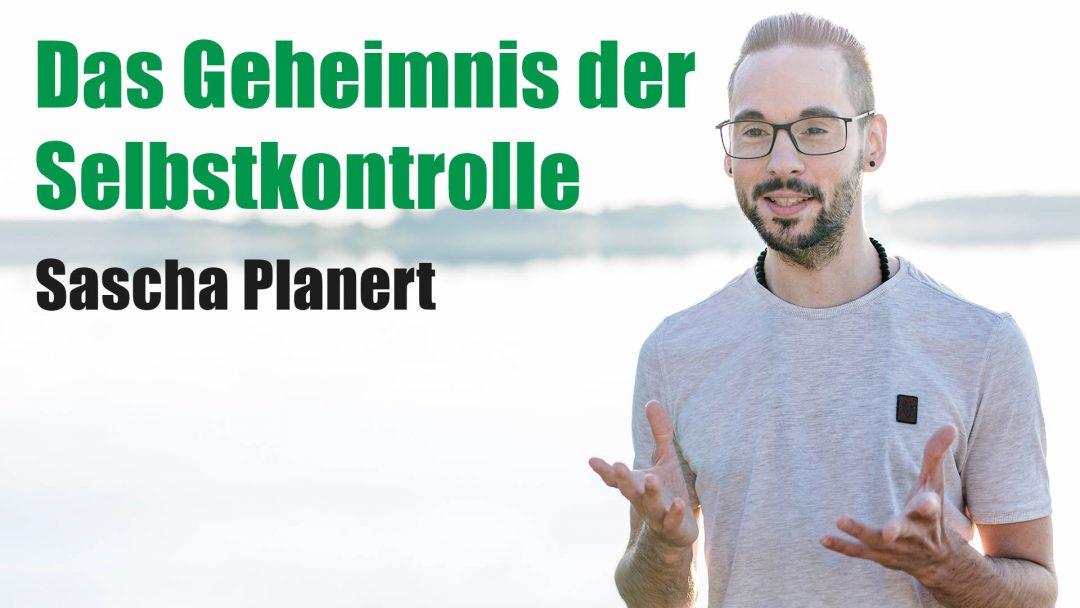 Sascha Planert - Das Geheimnis der Selbstkontrolle - Podcast #29