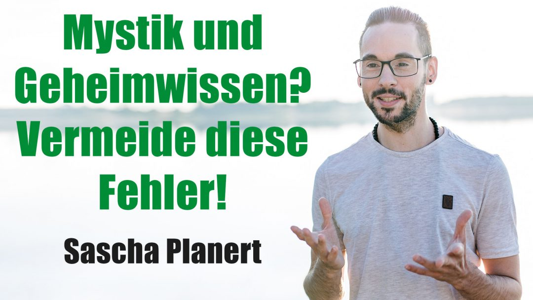 Sascha_Planert-Mystik_und_Geheimwissen_Vermeide_diese_Fehler-Podcast_42