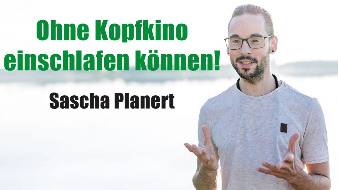 Sascha_Planert-Ohne_Kopfkino_einschlafen_koennen-Podcast_41