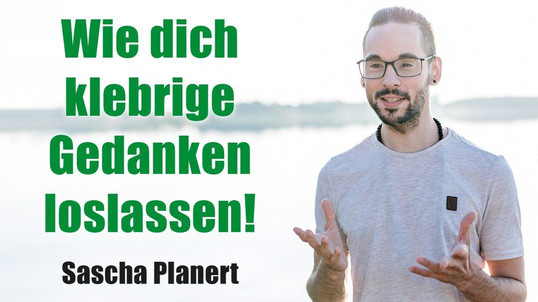 Sascha_Planert-Wie_dich_klebrige_Gedanken_loslassen-Podcast_43
