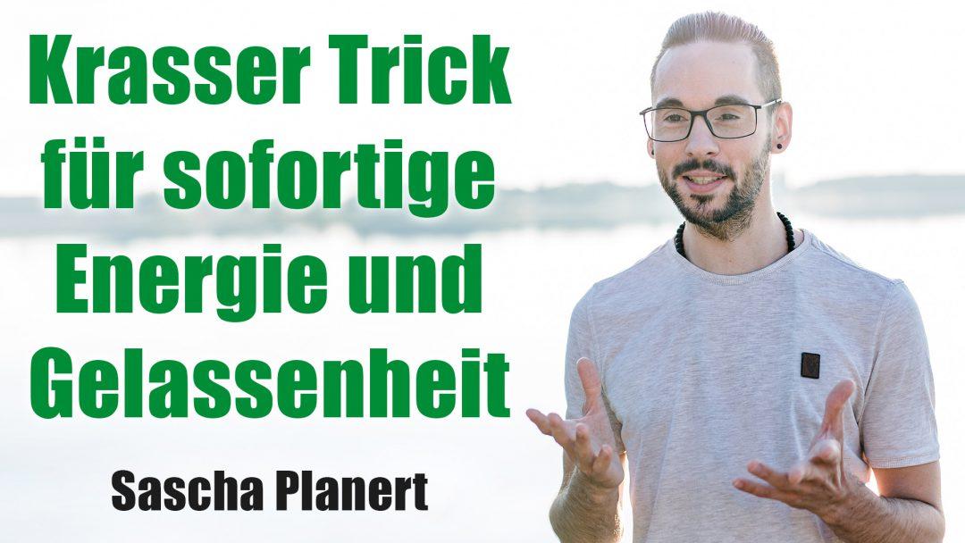 Krasser Trick fuer sofortige Energie und Gelassenheit - Podcast #45 - Sascha Planert