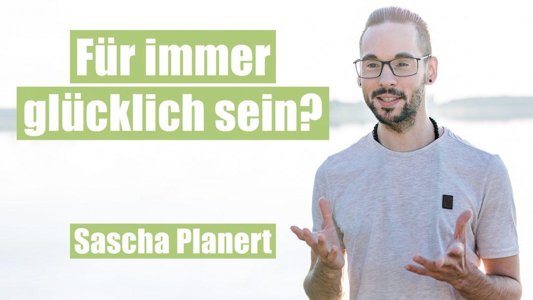 fuer-immer-glueklich-sein_Sascha-Planert