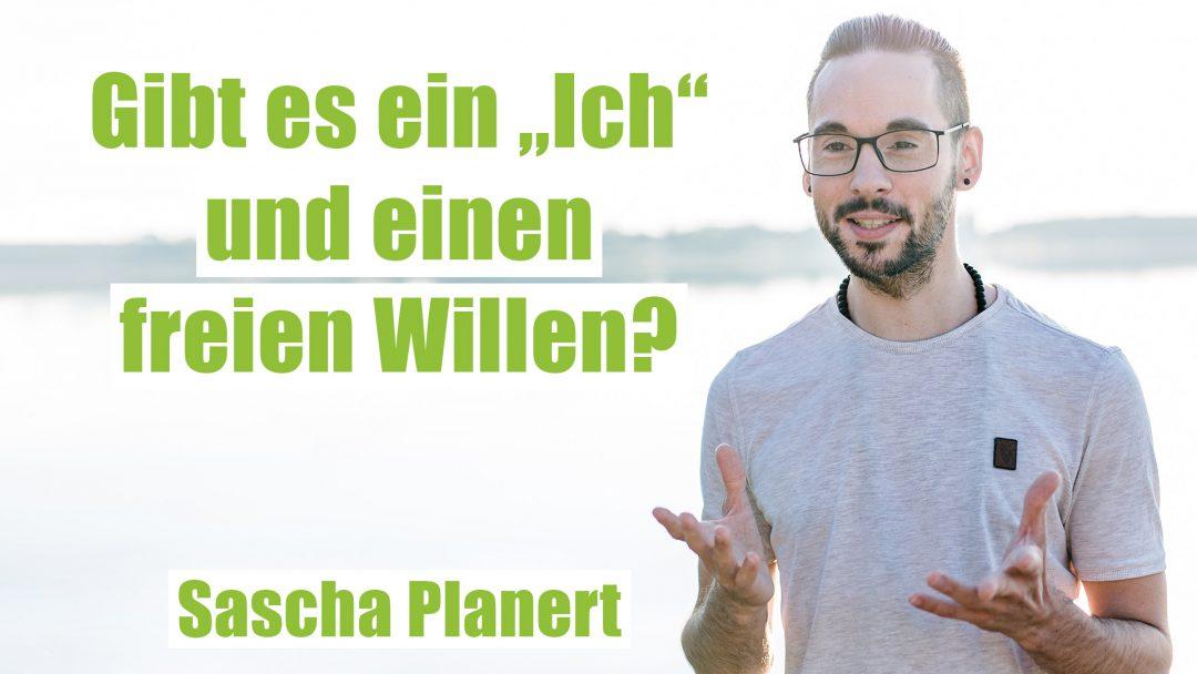 """Gibt es ein """"Ich"""" und einen freien Willen – Podcast #57 – Sascha Planert"""