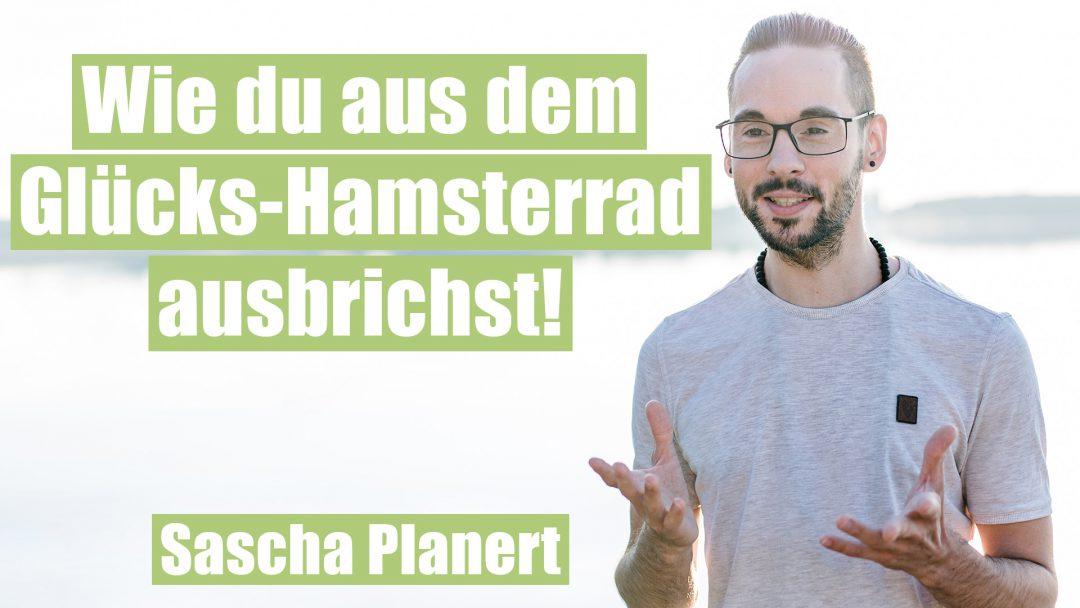 Wie du aus dem Glücks-Hamsterrad ausbrichst - Podcast #55 - Sascha Planert