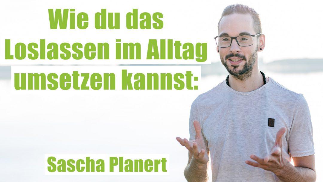 Loslassen-Umsetzen-Podcast-58-Sascha-Planert