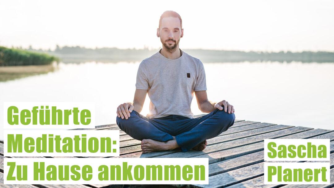 Gefuehrte-Meditation_Zu-Hause-ankommen_Sascha-Planert