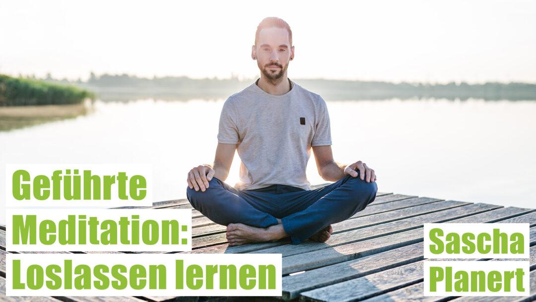 Gefuehrte-Meditation_Loslassen-lernen_Sascha-Planert