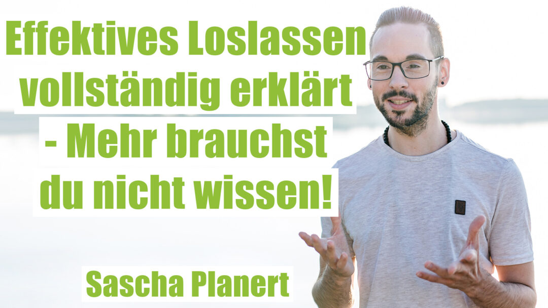 Loslassen-vollstaendig-erklaert_Sascha-Planert