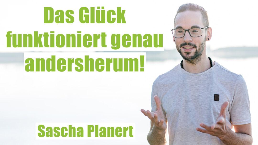 Das-Glueck-funktioniert-andersherum_Sascha-Planert