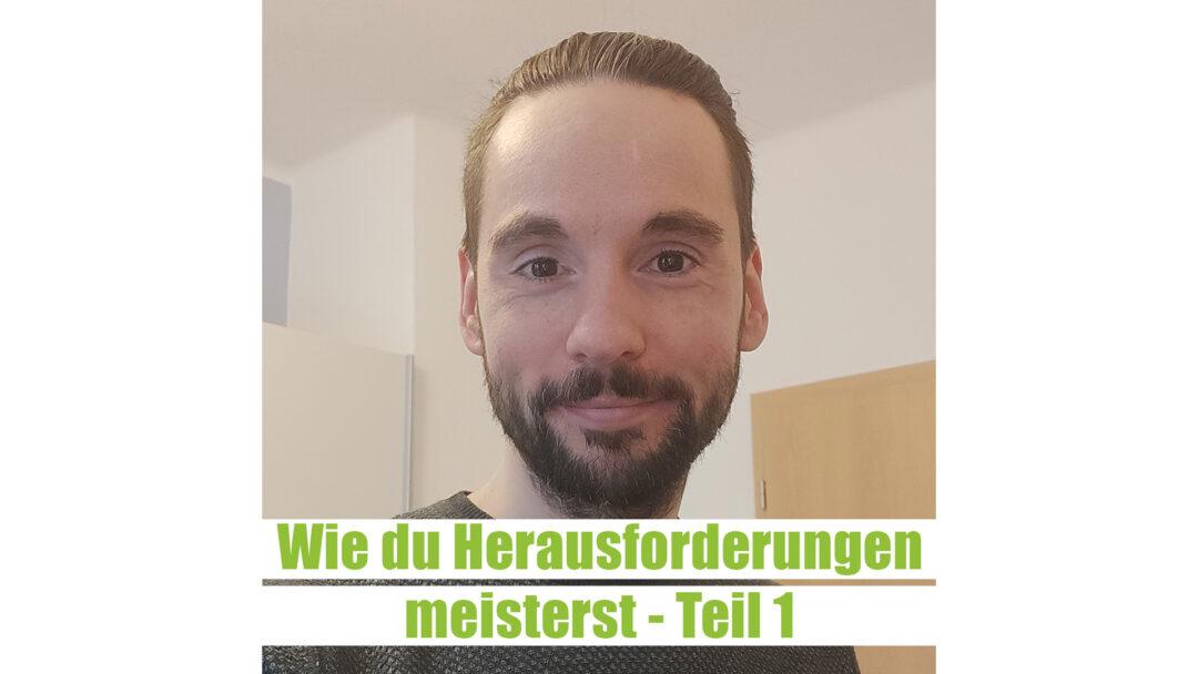 Herausforderungen_Meistern-Teil_1-Sascha_Planert