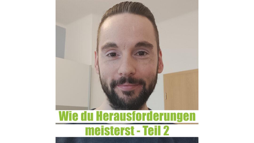 Herausforderungen_meistern_Teil2-Sascha_Planert