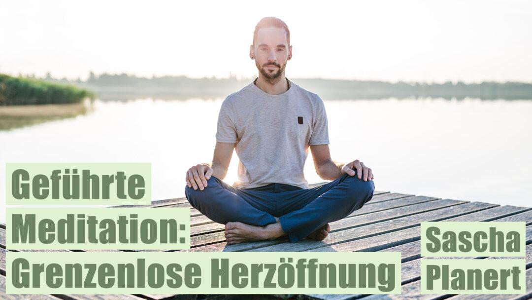 Meditation-Grenzenlose_Herzoeffnung-Sascha_Planert